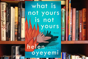 What is Yours is Not Yours - Helen Oyeyemi