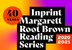 2020 2021 Inprint Margarett Root Brown Reading Series Inprint
